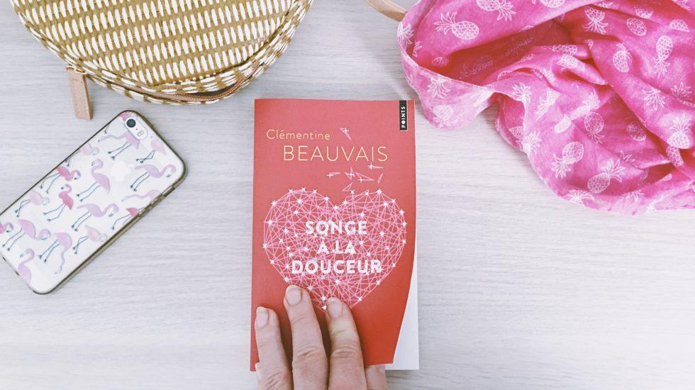 Songe à la douceur - Clémentine Beauvais